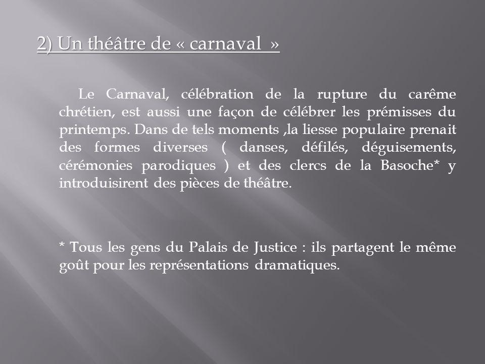 2) Un théâtre de « carnaval »
