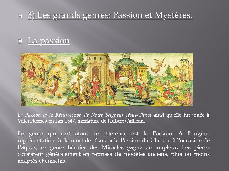 3) Les grands genres: Passion et Mystères. La passion