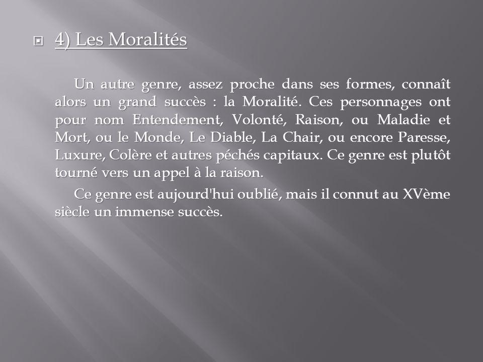 4) Les Moralités