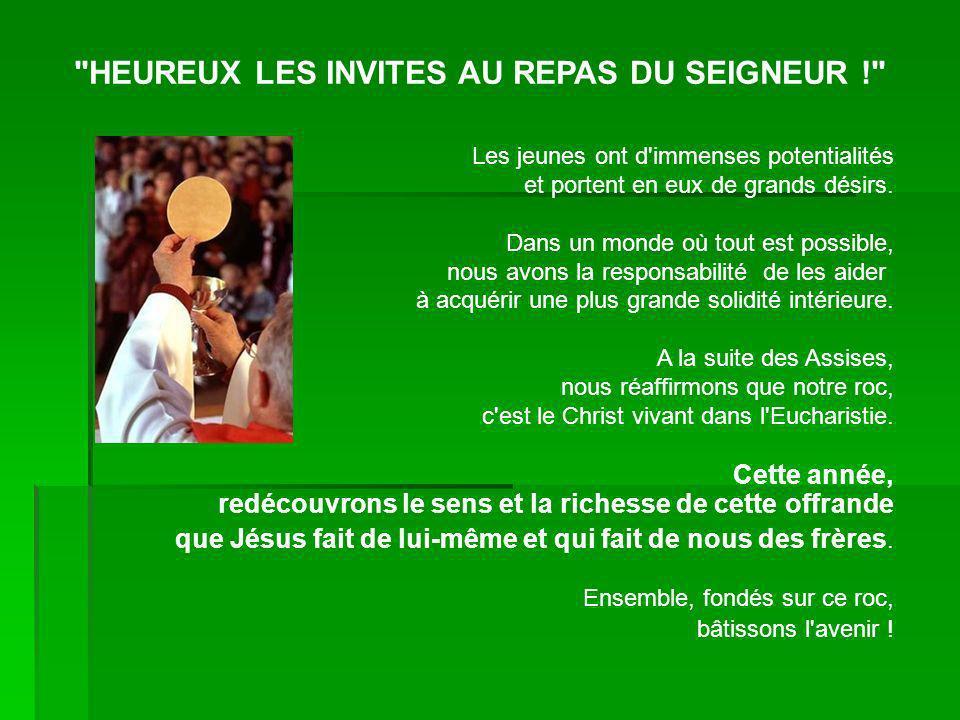 HEUREUX LES INVITES AU REPAS DU SEIGNEUR !