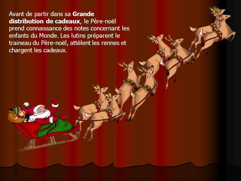 Avant de partir dans sa Grande distribution de cadeaux, le Père-noël prend connaissance des notes concernant les enfants du Monde.