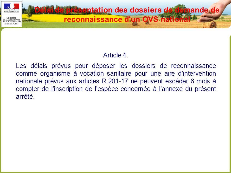 Délai de présentation des dossiers de demande de reconnaissance d un OVS national