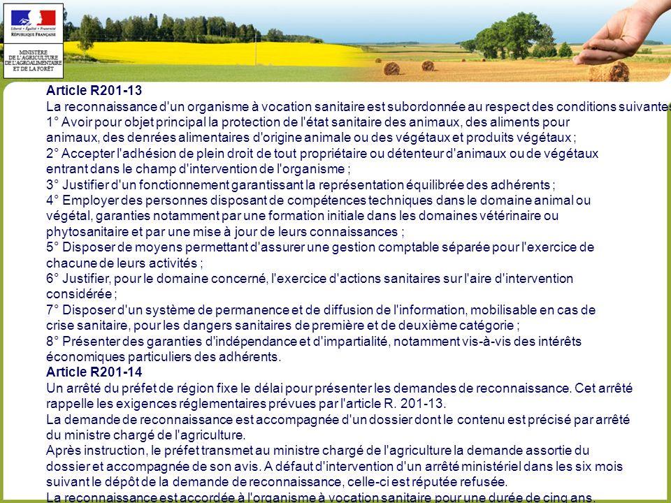 Article R201-13 La reconnaissance d un organisme à vocation sanitaire est subordonnée au respect des conditions suivantes :