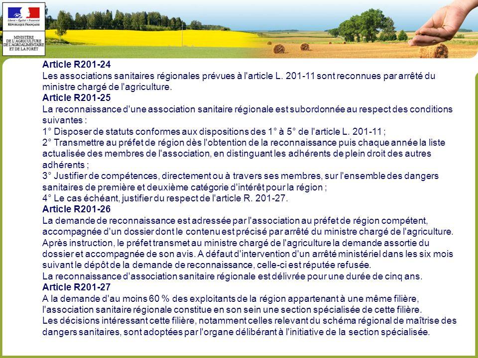 Article R201-24 Les associations sanitaires régionales prévues à l article L. 201-11 sont reconnues par arrêté du.