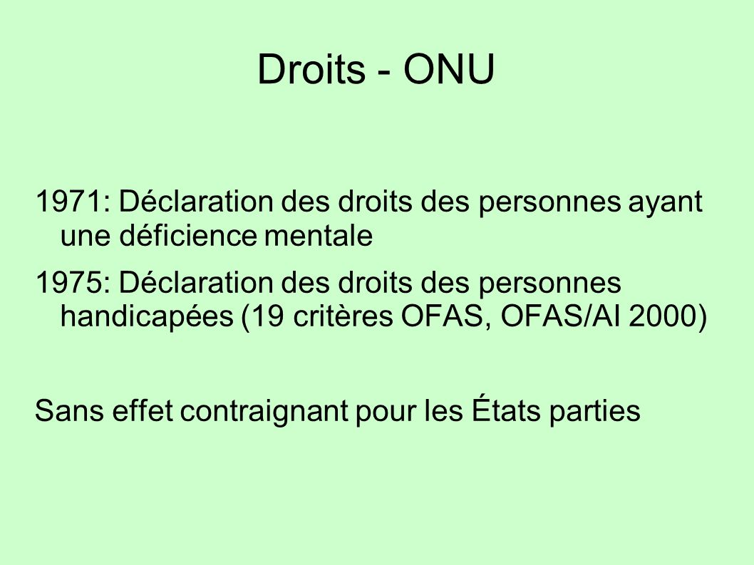 Droits - ONU 1971: Déclaration des droits des personnes ayant une déficience mentale.