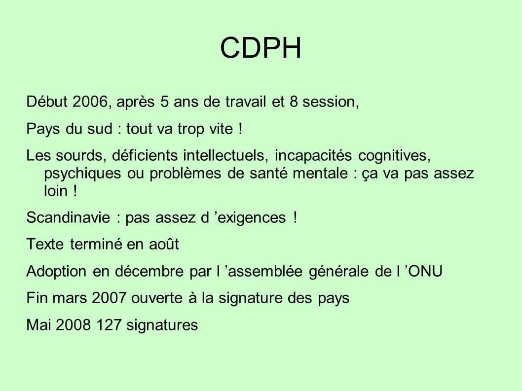 CDPH Début 2006, après 5 ans de travail et 8 session,