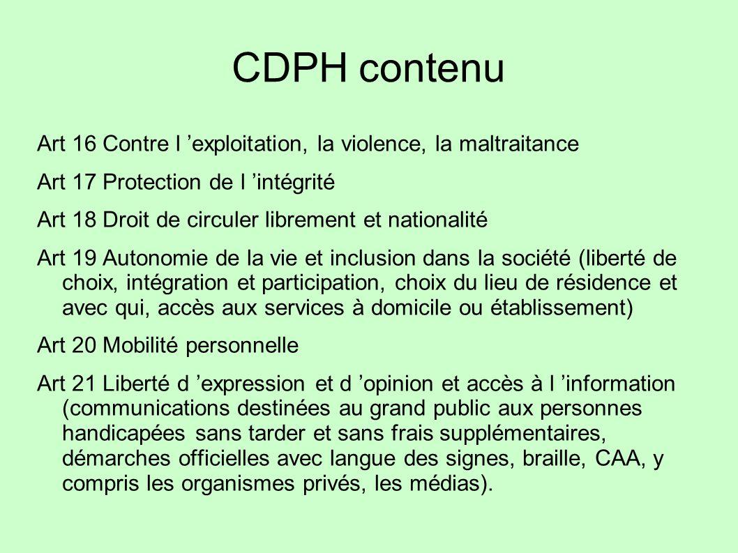 CDPH contenu Art 16 Contre l 'exploitation, la violence, la maltraitance. Art 17 Protection de l 'intégrité.