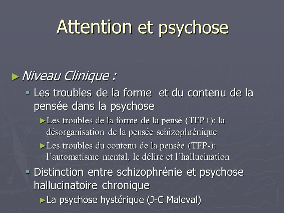 Attention et psychose Niveau Clinique :