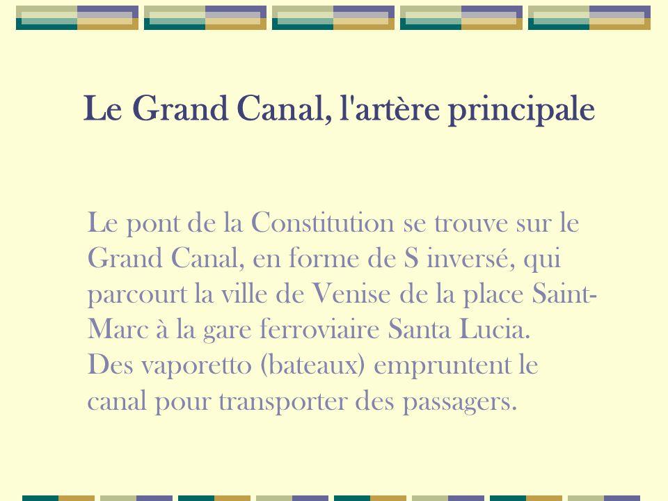 Le Grand Canal, l artère principale