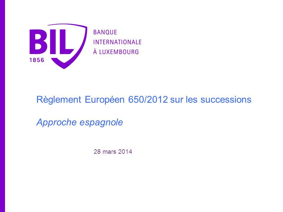 Règlement Européen 650/2012 sur les successions Approche espagnole