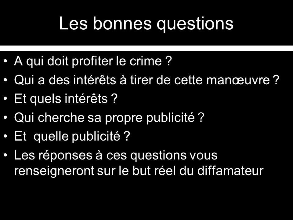 Les bonnes questions A qui doit profiter le crime