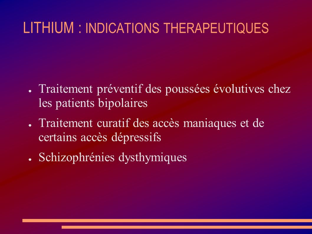 LITHIUM : INDICATIONS THERAPEUTIQUES