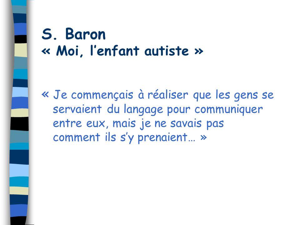 S. Baron « Moi, l'enfant autiste »