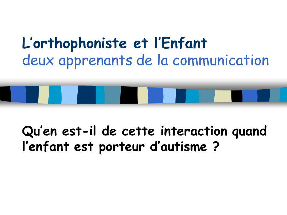 L'orthophoniste et l'Enfant deux apprenants de la communication