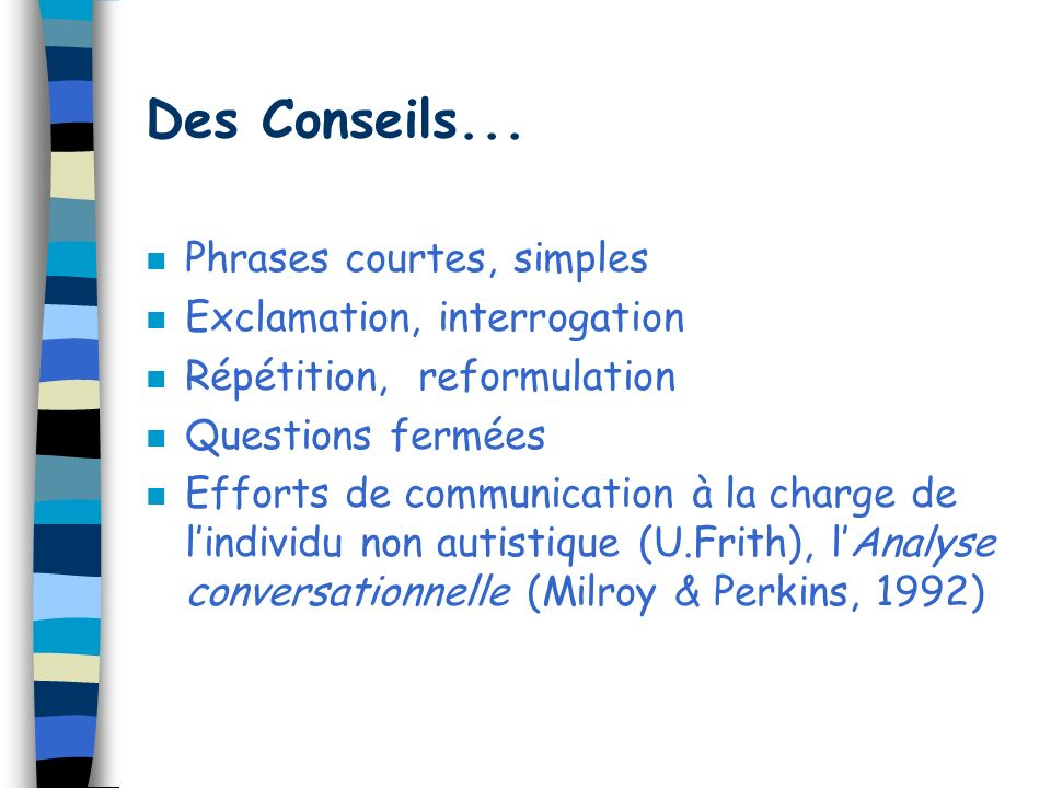 Des Conseils... Phrases courtes, simples Exclamation, interrogation