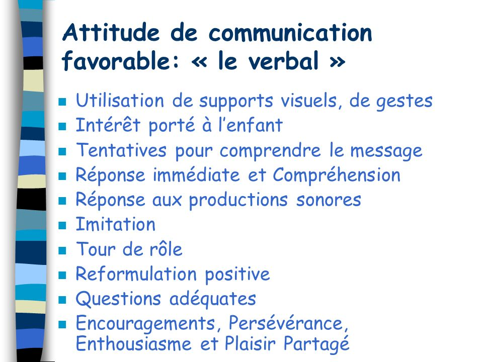 Attitude de communication favorable: « le verbal »