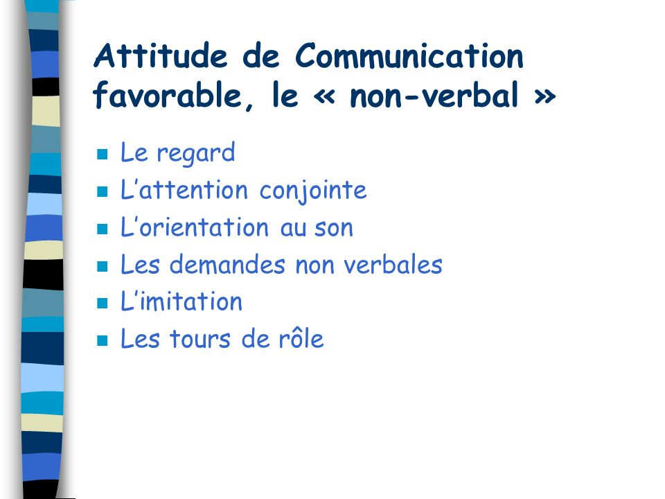 Attitude de Communication favorable, le « non-verbal »
