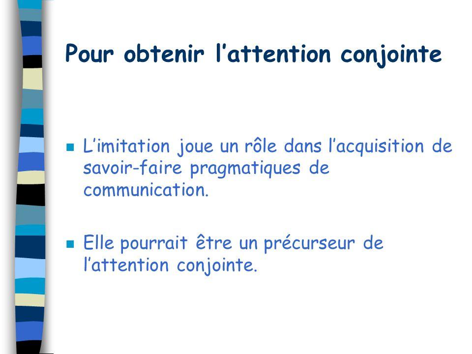 Pour obtenir l'attention conjointe
