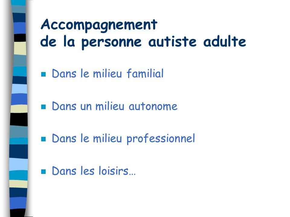 Accompagnement de la personne autiste adulte