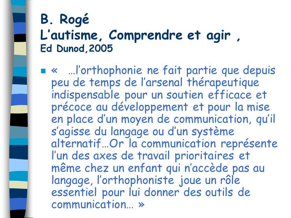 B. Rogé L'autisme, Comprendre et agir , Ed Dunod,2005