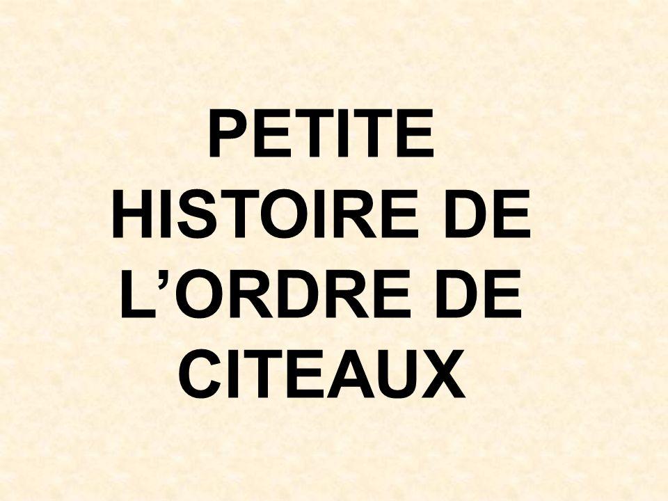 PETITE HISTOIRE DE L'ORDRE DE CITEAUX