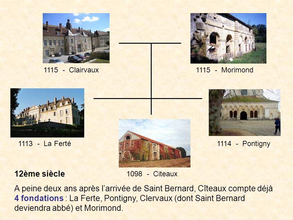 1115 - Clairvaux 1115 - Morimond. 1113 - La Ferté. 1114 - Pontigny. 12ème siècle.