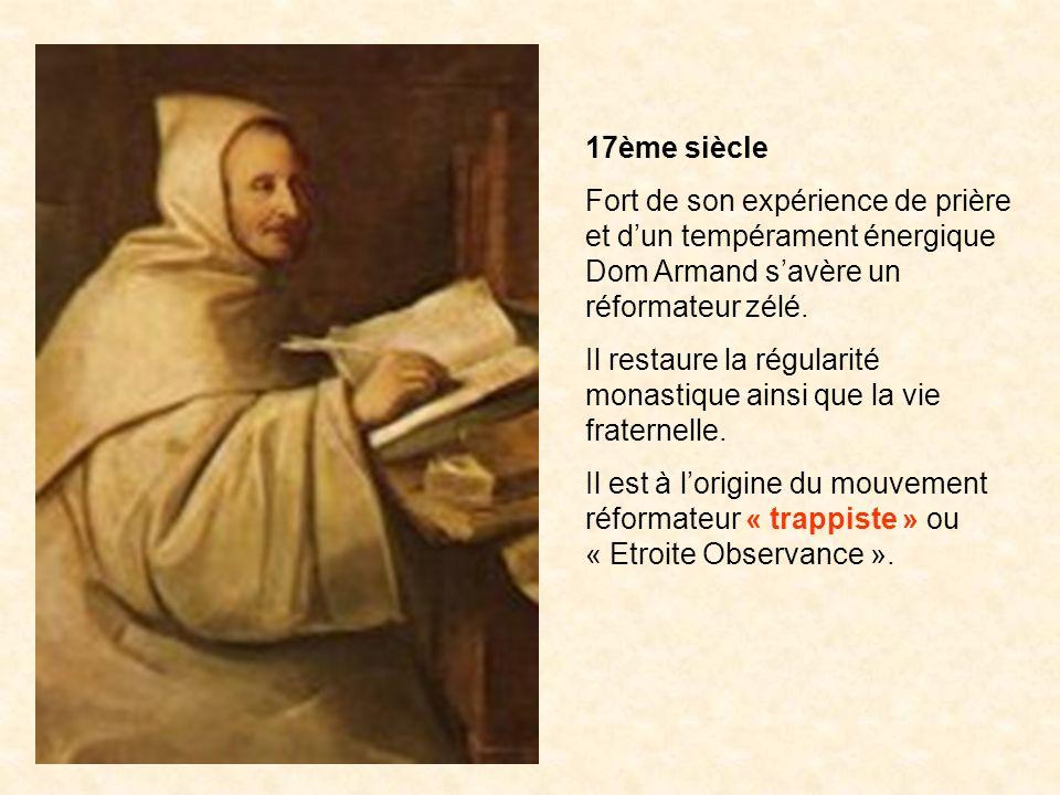 17ème siècle Fort de son expérience de prière et d'un tempérament énergique Dom Armand s'avère un réformateur zélé.