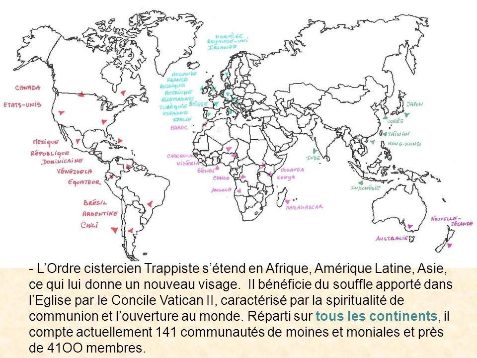 - L'Ordre cistercien Trappiste s'étend en Afrique, Amérique Latine, Asie, ce qui lui donne un nouveau visage.