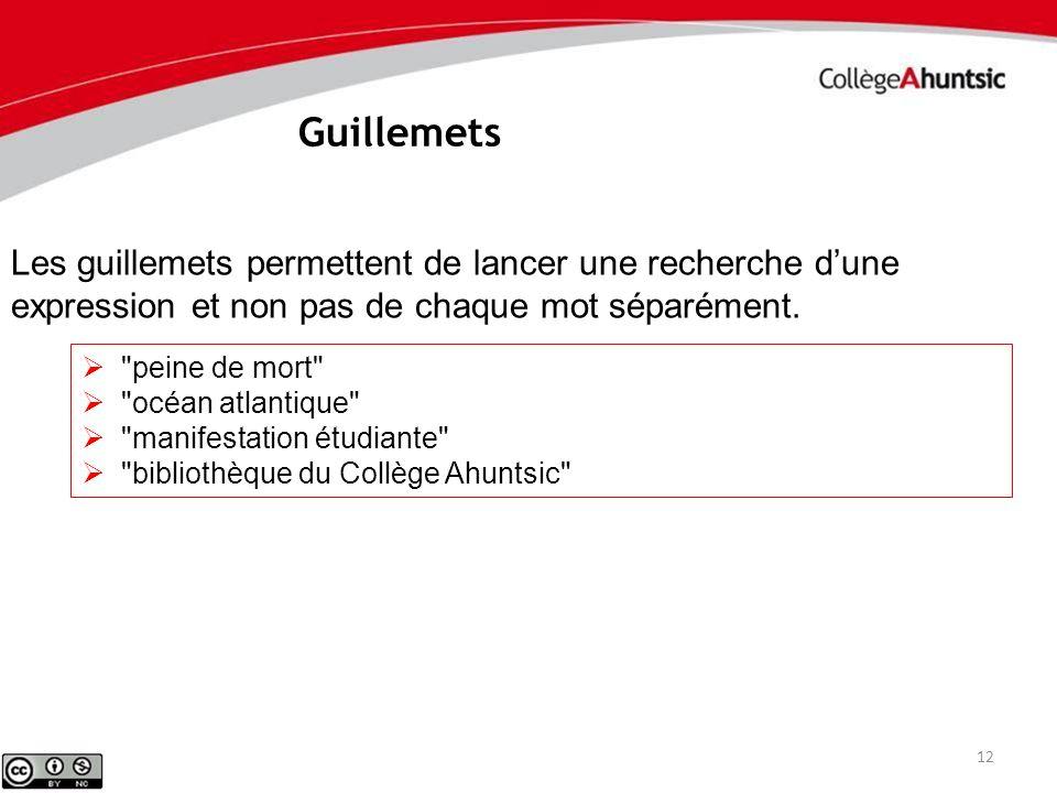 Guillemets Les guillemets permettent de lancer une recherche d'une expression et non pas de chaque mot séparément.