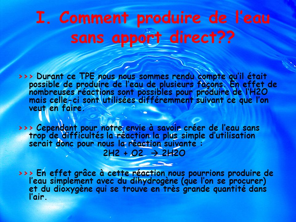 I. Comment produire de l'eau sans apport direct