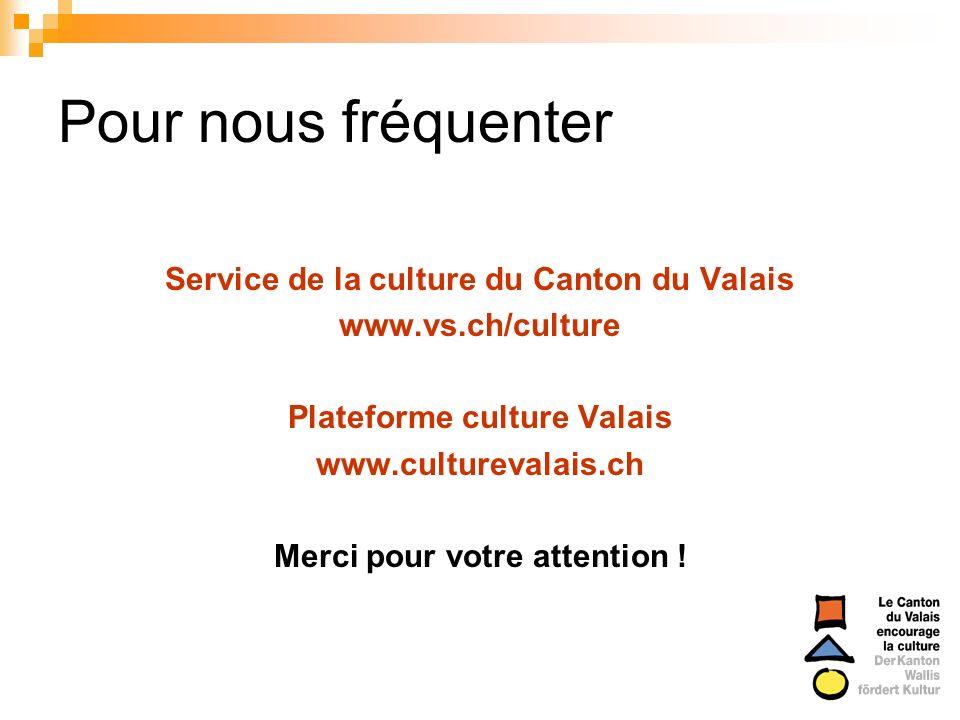 Pour nous fréquenter Service de la culture du Canton du Valais