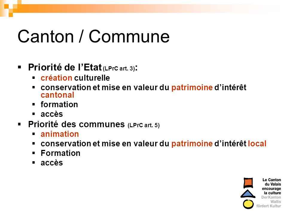 Canton / Commune Priorité de l'Etat (LPrC art. 3):