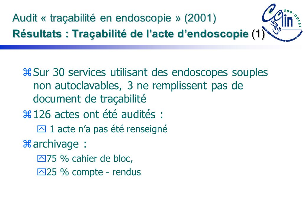 Audit « traçabilité en endoscopie » (2001) Résultats : Traçabilité de l'acte d'endoscopie (1)
