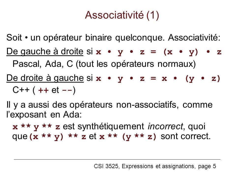 Associativité (1) Soit • un opérateur binaire quelconque. Associativité: De gauche à droite si x • y • z = (x • y) • z.