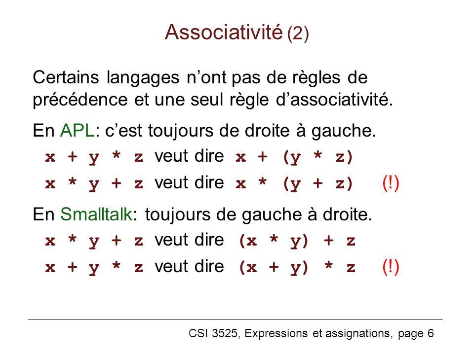 Associativité (2) Certains langages n'ont pas de règles de précédence et une seul règle d'associativité.