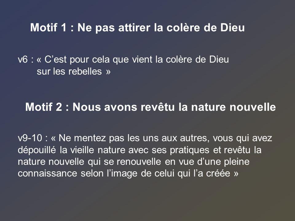 Motif 1 : Ne pas attirer la colère de Dieu
