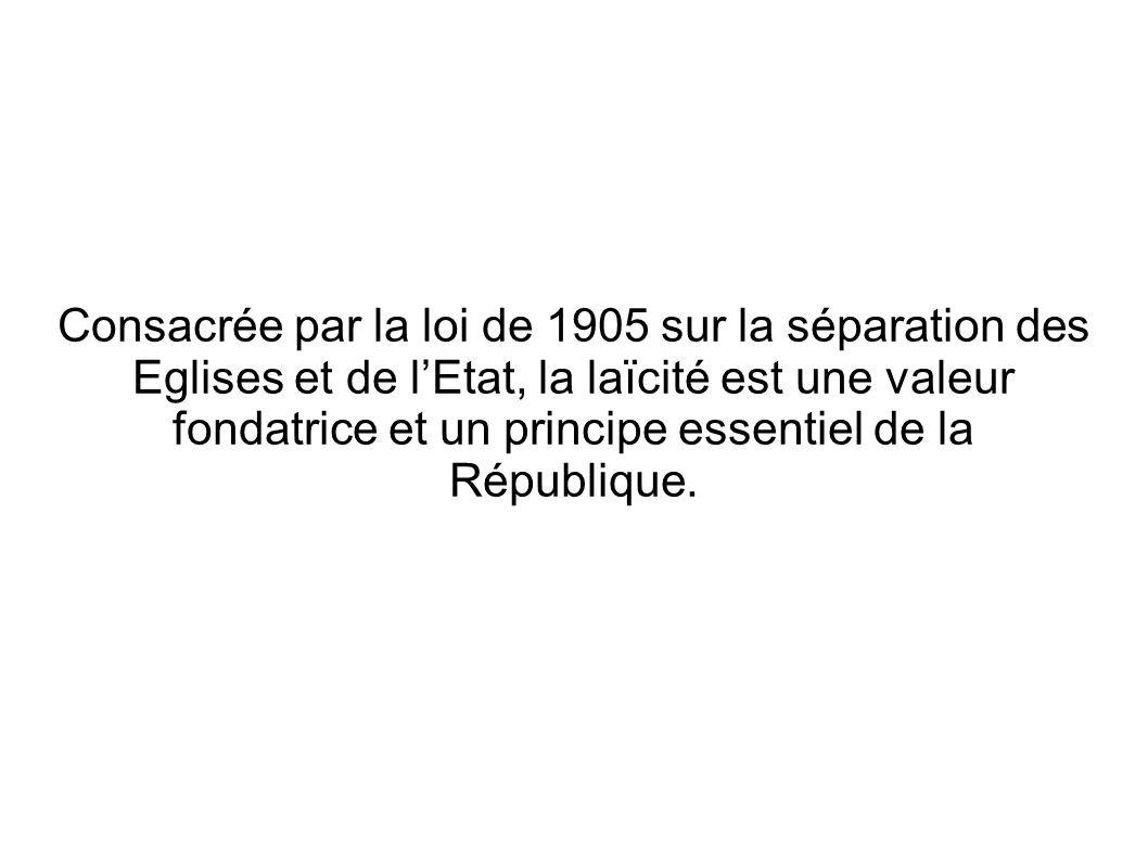 Consacrée par la loi de 1905 sur la séparation des Eglises et de l'Etat, la laïcité est une valeur fondatrice et un principe essentiel de la République.