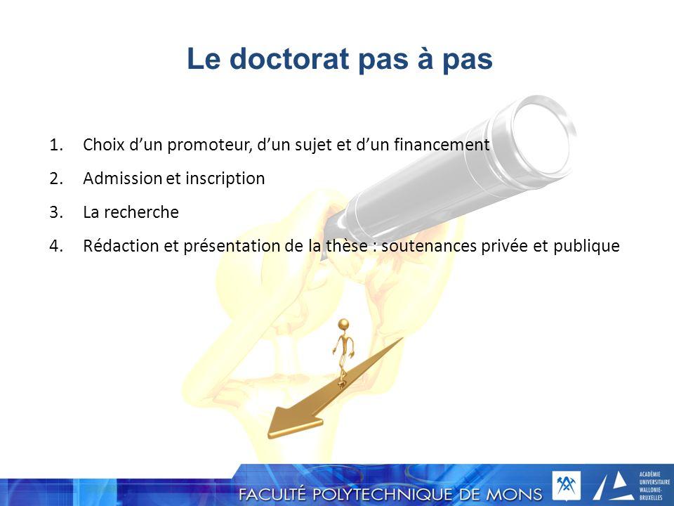 Le doctorat pas à pas Choix d'un promoteur, d'un sujet et d'un financement. Admission et inscription.