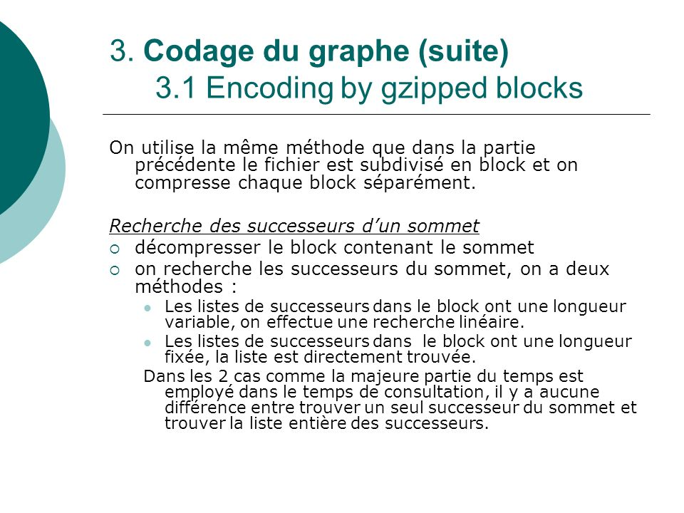 3. Codage du graphe (suite) 3.1 Encoding by gzipped blocks