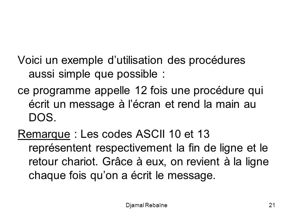 Voici un exemple d'utilisation des procédures aussi simple que possible :