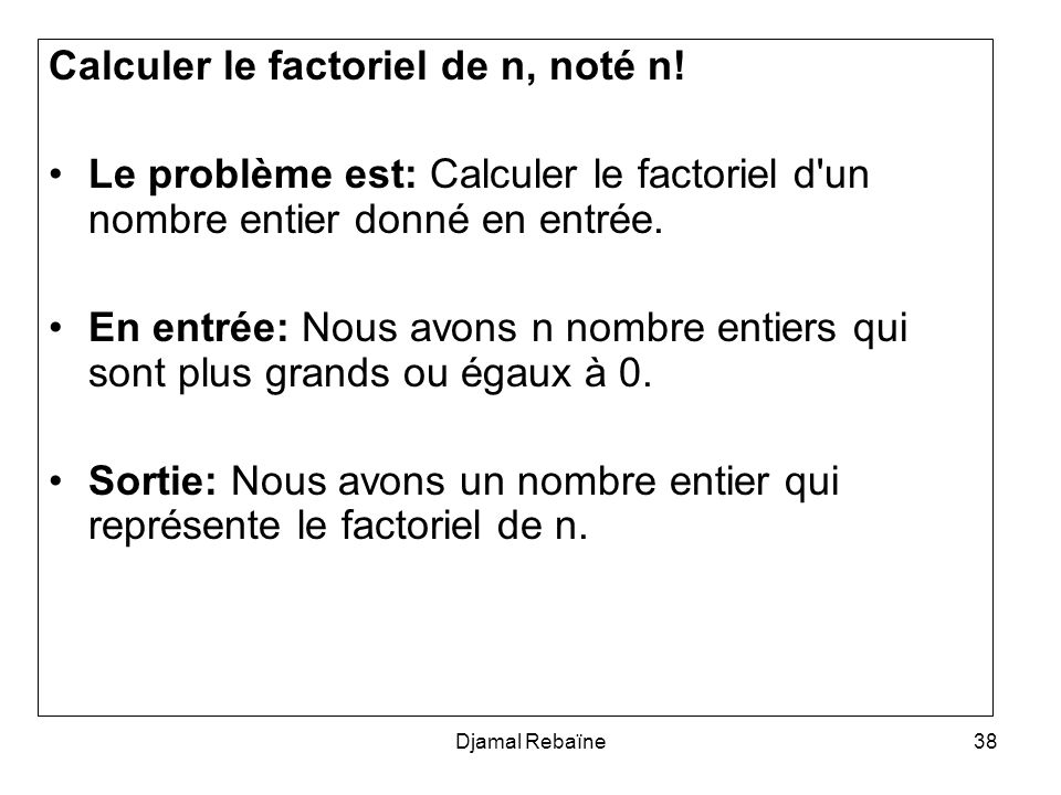 Calculer le factoriel de n, noté n!