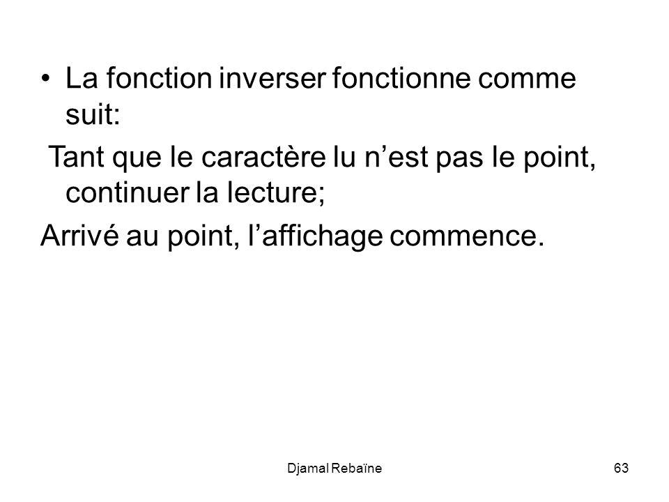 La fonction inverser fonctionne comme suit: