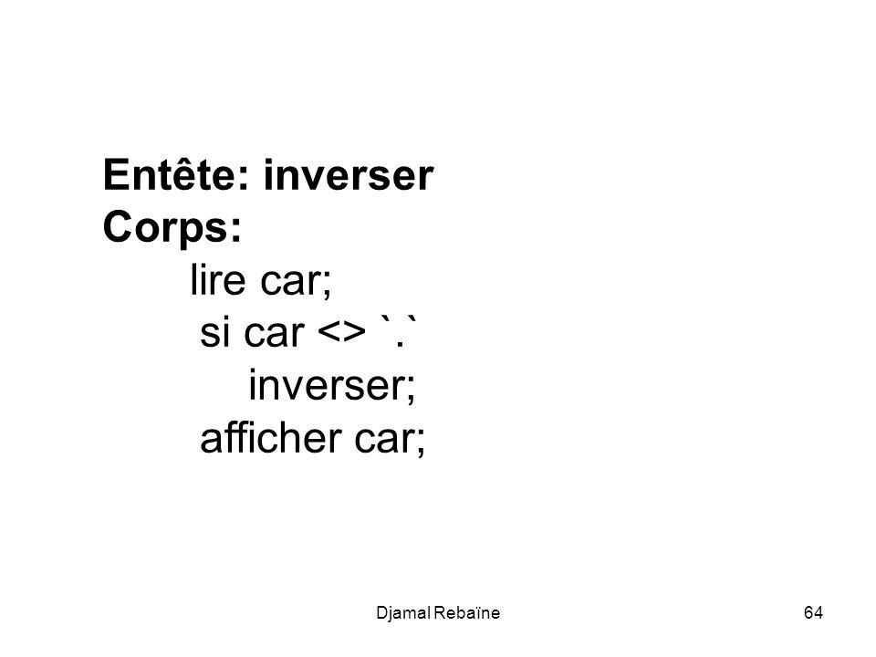 Entête: inverser Corps: lire car; si car <> `.` inverser;