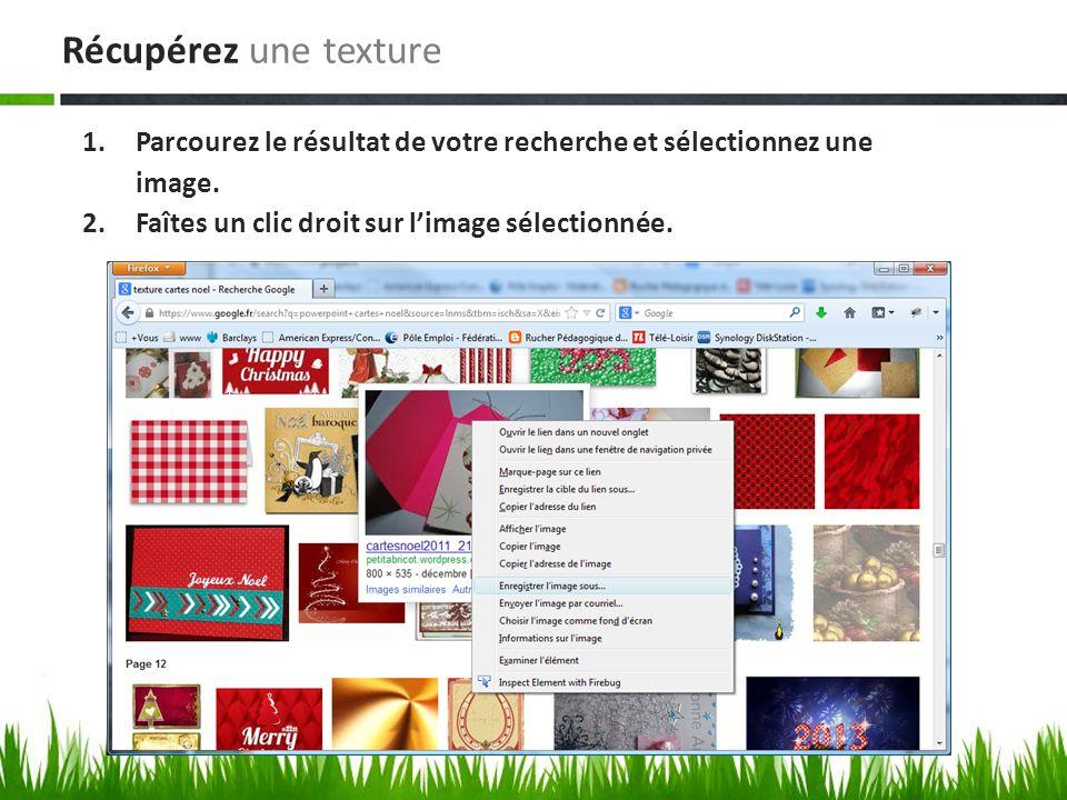 Récupérez une texture Parcourez le résultat de votre recherche et sélectionnez une image.