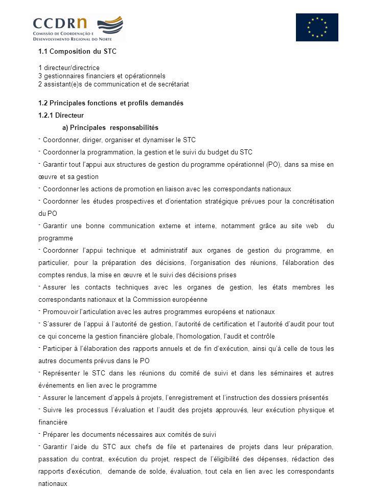 1.1 Composition du STC 1 directeur/directrice. 3 gestionnaires financiers et opérationnels. 2 assistant(e)s de communication et de secrétariat.