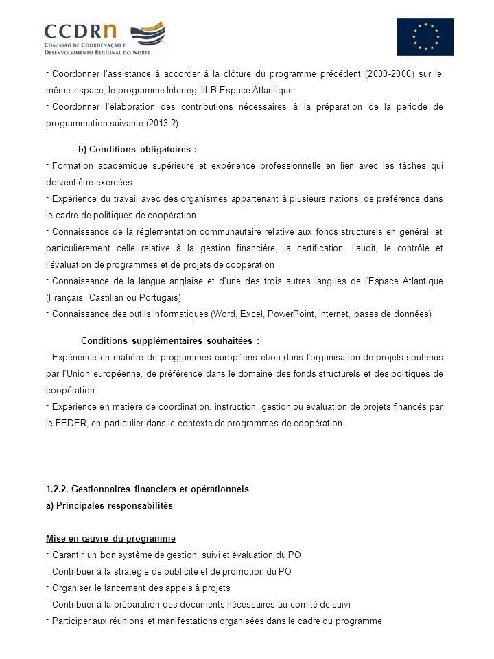 Coordonner l'assistance à accorder à la clôture du programme précédent (2000-2006) sur le même espace, le programme Interreg III B Espace Atlantique