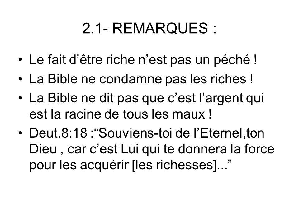2.1- REMARQUES : Le fait d'être riche n'est pas un péché !
