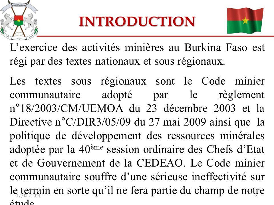 INTRODUCTION L'exercice des activités minières au Burkina Faso est régi par des textes nationaux et sous régionaux.