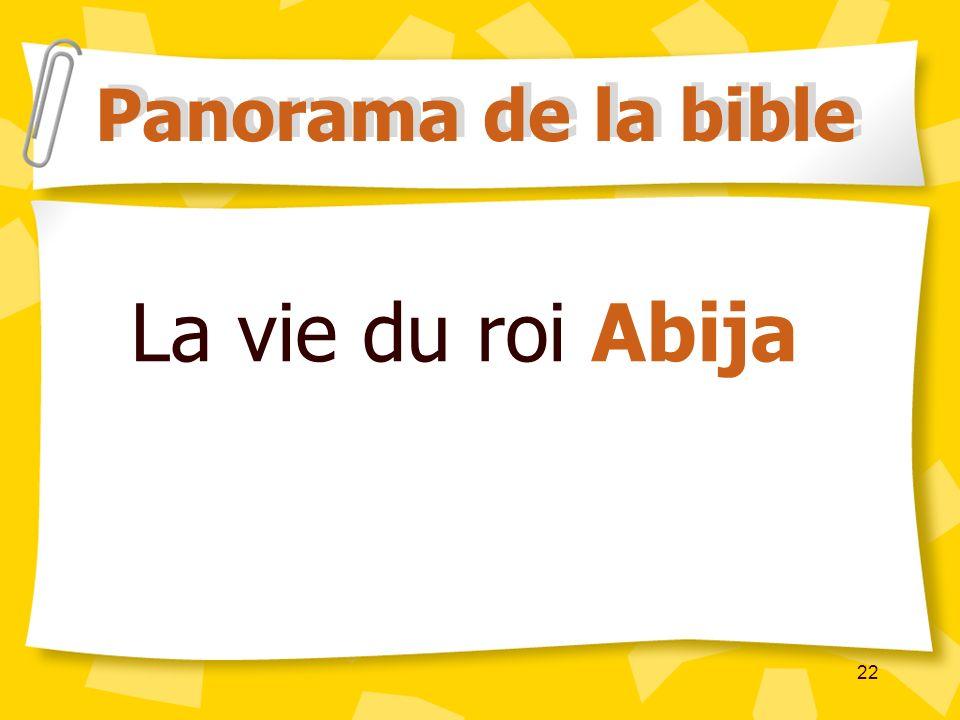 Panorama de la bible La vie du roi Abija