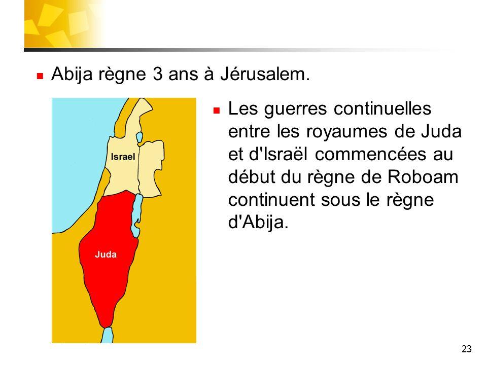 Abija règne 3 ans à Jérusalem.